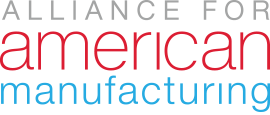 The Alliance for American Manufacturing