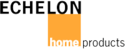 Echelon Home Products