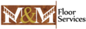 M&M Floor Services Logo