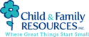 Child & Family Resources, Inc.
